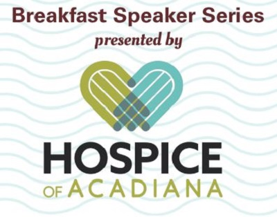 Hospice of Acadiana Breakfast Speaker Series - Sunnyside Up