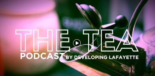 The Tea Podcast by Developing Lafayette